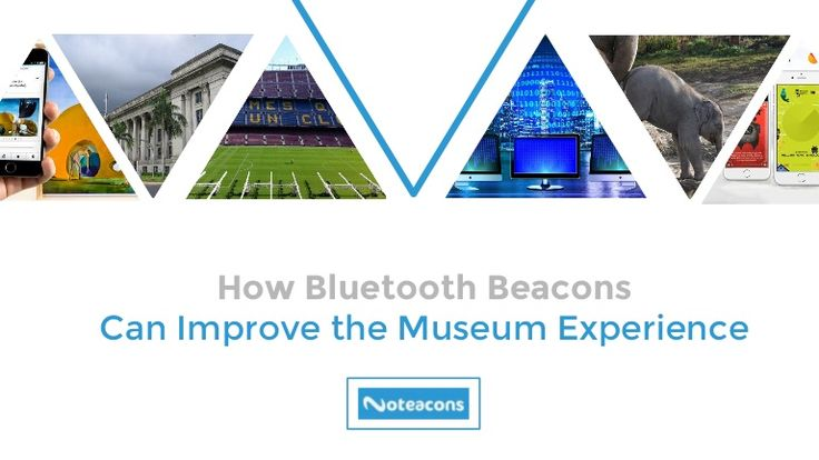 How Bluetooth Beacons Can Improve the Museum Experience via Noteacons