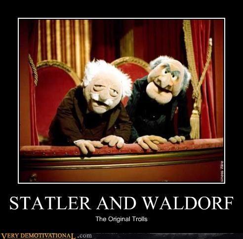 STATLER AND WALDORF http://chzb.gr/10kRnQf STATLER AND WALDORF The Original Trolls