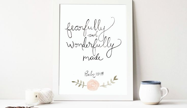 Fearfully and wonderfully made - FREE PRINT