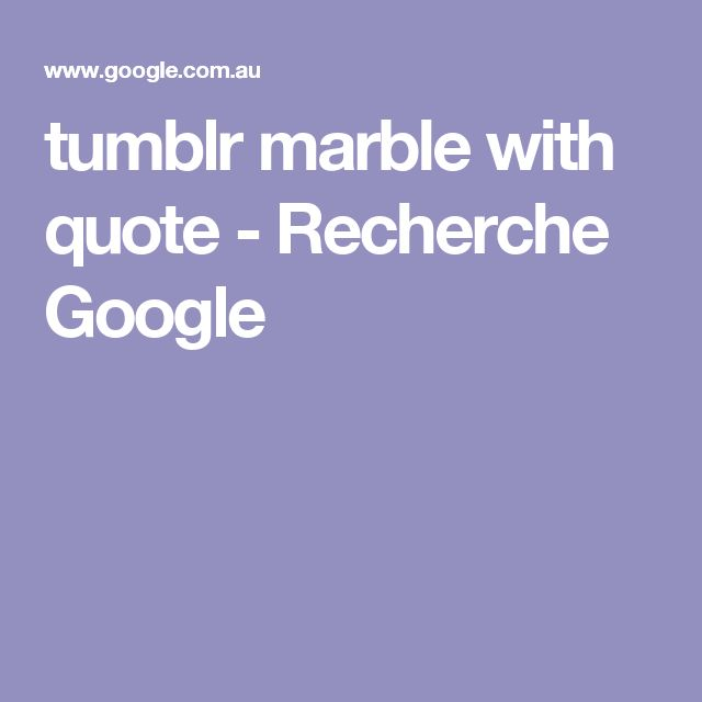 tumblr marble with quote - Recherche Google