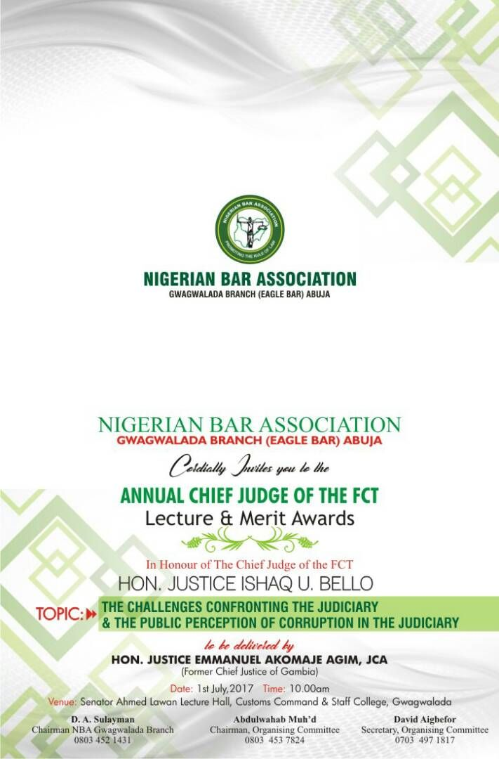 TheNigerianBarAssociationGwagwaladaBranchPopularly known will on July 1st 2017 hold its annual Chief Judge Lecture and Merit award.    The annual event instituted to honor the Chief Judge of the Federal Capital Territory will hold at Senator Ahmed Lawan