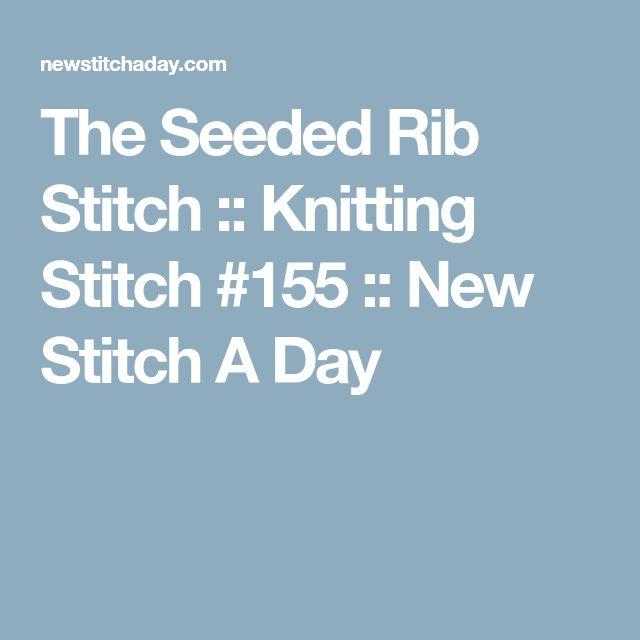 The Seeded Rib Stitch :: Knitting Stitch #155 :: New Stitch A Day