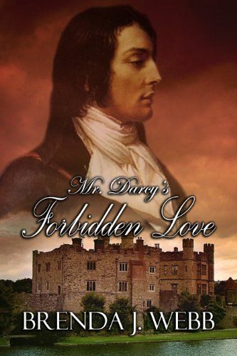 Mr. Darcy's Forbidden Love by Brenda Webb, http://www.amazon.com/dp/B00ANZ80XQ/ref=cm_sw_r_pi_dp_7FvBsb1BJHBM5
