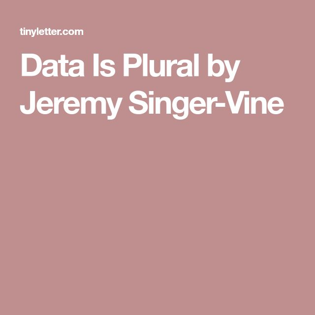 Data Is Plural by Jeremy Singer-Vine