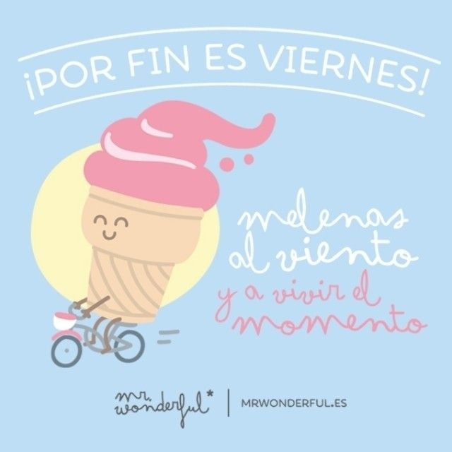 ¡Por fin es viernes! Melenas al viento y a vivir el momento. | by Mr. Wonderful*