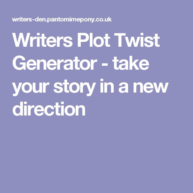 Writers Plot Twist Generator - take your story in a new direction