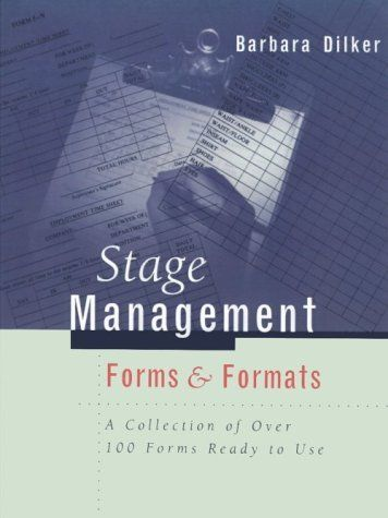 Stage Management Forms & Formats: A Collection of Over 100 Forms Ready to Use by Barbara Dilker. $15.77. Author: Barbara Dilker. Publisher: Quite Specific Media Group (December 19, 1991). Publication: December 19, 1991. Save 21% Off!