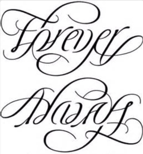 """I love this tattoo! """"Forever Always"""" Perfect!"""