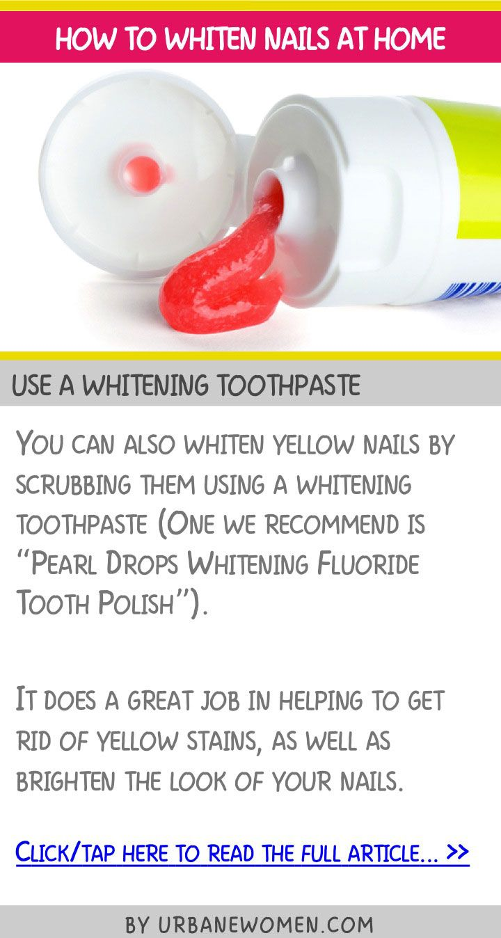 How to whiten nails at home - Use a whitening toothpaste