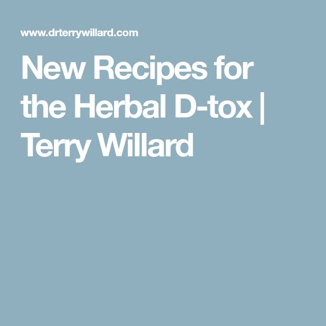 New Recipes for the Herbal D-tox | Terry Willard