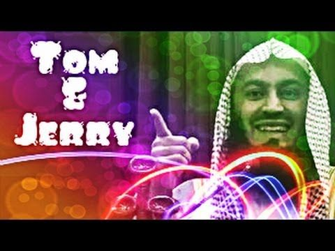 Tom & Jerry- Funny by Mufti Menk