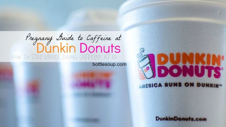 Stay under 200mg/day of caffeine at Dunkin Donuts during #pregnancy....#DunkinDonuts