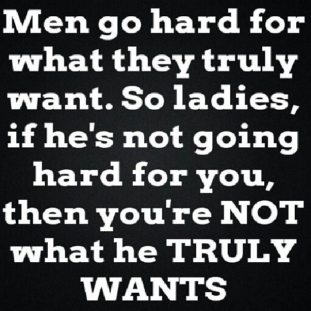 This post says it so simple, so fast. No questions needed. It's straight to the point. I know we girls find every excuse why he might not be calling, texting, or seeing you. Remember how hard he tried to get you to his in the beginning? Remember when he called, texted, or tried to hang out all the time? That stuff doesn't matter. It's what comes after, what they do all the time that matters.
