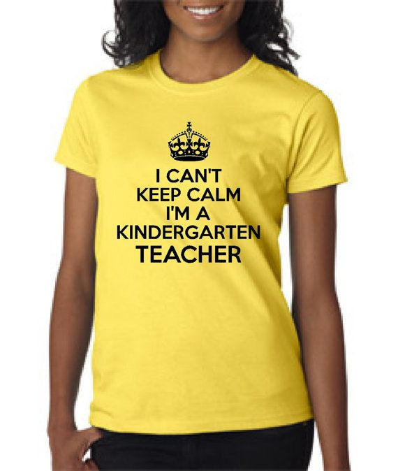 Funny I Can't Keep Calm I'm A Kindergarten Teacher!! Kindergarten teacher t-shirt available in mens, ladies, various colors and sizes!