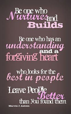 Be the one who nurtures and builds...