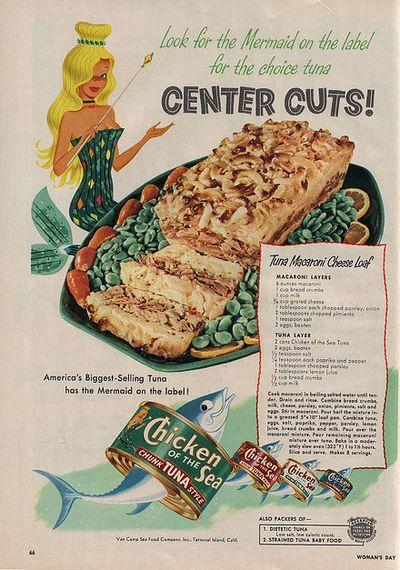 Retro Recipes 1950S | Vintage Ad: Chicken of the Sea tuna, with recipe, 1950 - Found in Mom ...