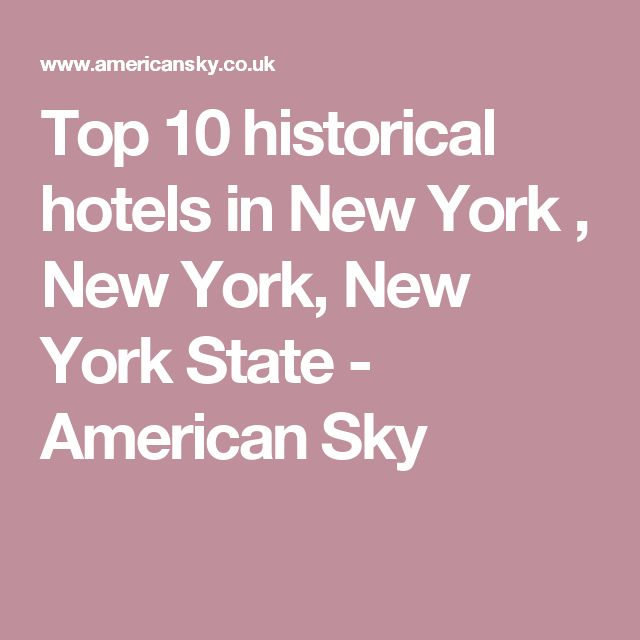 Top 10 historical hotels in New York , New York, New York State - American Sky