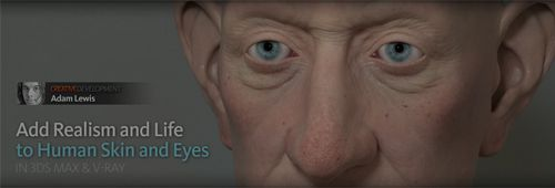 3ds Max and V-Ray - Creative Development: Realistic Skin Shading, Lighting, and Rendering with Adam Lewis