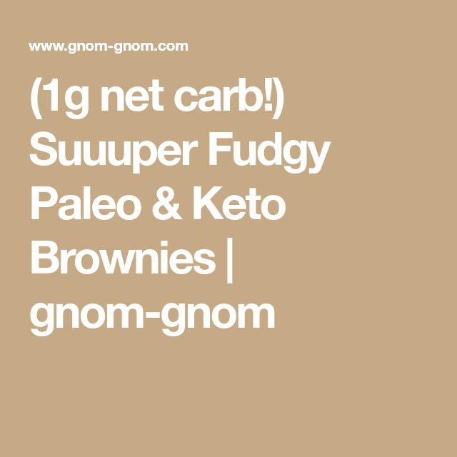 1g Net Carb Suuuper Fudgy Paleo Keto Brownies Gnom Gnom In