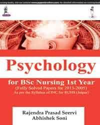 Psychology for BSc Nursing 1st Year (Fully Solved Papers for 2013-2004)