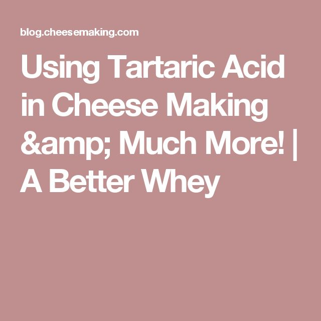 Using Tartaric Acid in Cheese Making & Much More! | A Better Whey