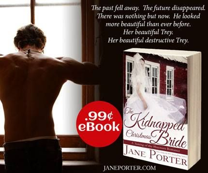 Jane Porter's The Kidnapped Christmas Bride, so good! On sale at Amazon for 99cents:  http://a.co/9zg3l6M