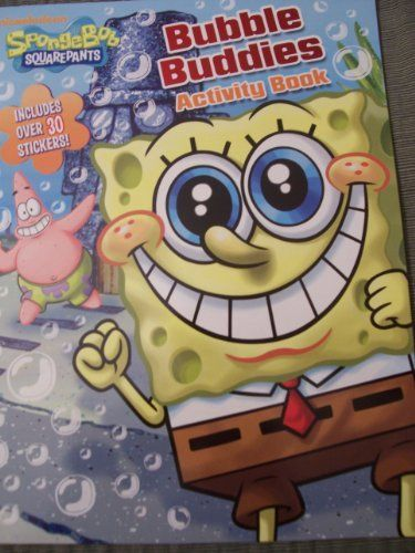 Spongebob Squarepants Bubble Buddies Activity Book with Stickers by Nickelodeon. $10.00. Ages 3+. Sponbob Squarepants Activity Book with Stickers. Activities include coloring, maze games, word scrambles, and much much more!. Bubble Buddies. Bright, beautiful stickers!. Spongebob Squarepants Bubble Buddies Activity Book with Stickers.  Activities include coloring, maze games, word scrambles, and much much more!  Bright, beautiful stickers!