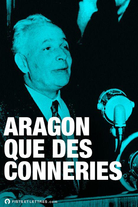 des fists et des lettres / Aragon, poète, romancier