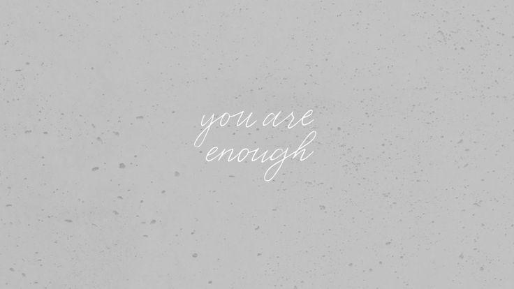 You Are Enough | FREE Desktop Wallpaper Mobile Screensaver | Wallpaper Wednesday | Bon Paper House