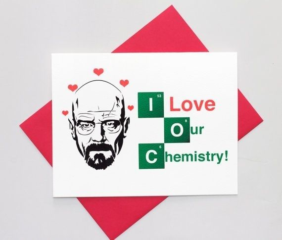 Walter White I Love Our Chemistry Valentine's Day Card | Community Post: 16 Geeky Valentine's Day Cards