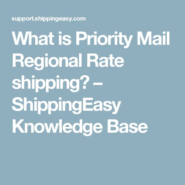 What is Priority Mail Regional Rate shipping? – ShippingEasy Knowledge Base