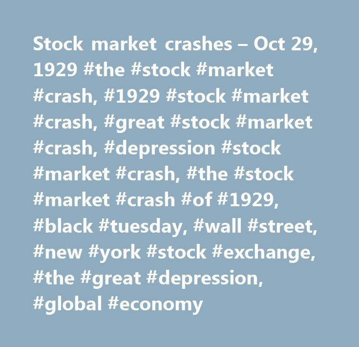 Stock market crashes – Oct 29, 1929 #the #stock #market #crash, #1929 #stock #market #crash, #great #stock #market #crash, #depression #stock #market #crash, #the #stock #market #crash #of #1929, #black #tuesday, #wall #street, #new #york #stock #exchange, #the #great #depression, #global #economy…