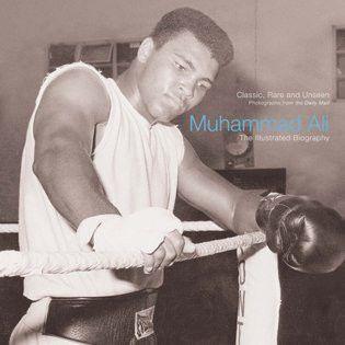 Muhammad Ali: the Illustrated Biography