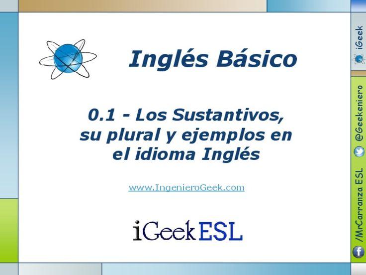 01-lossustantivos-su-plural-y-ejemplos-en-el-idioma-ingls by Alberto Carranza Garcia via Slideshare