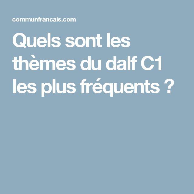 Quels sont les thèmes du dalf C1 les plus fréquents ?