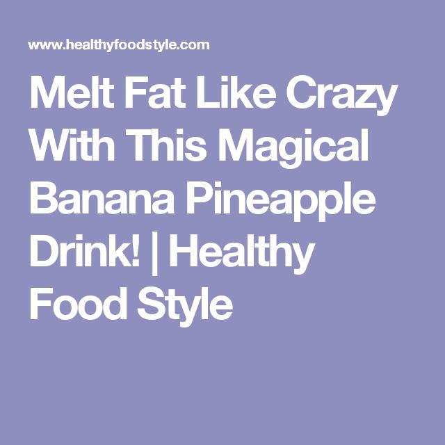 Melt Fat Like Crazy With This Magical Banana Pineapple Drink! | Healthy Food Style