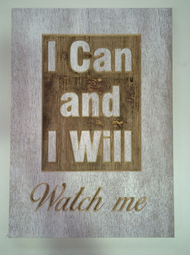 White I can and I will routered plywood sign. Made by Concepts Created