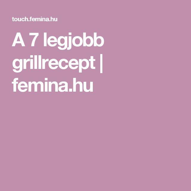 A 7 legjobb grillrecept | femina.hu