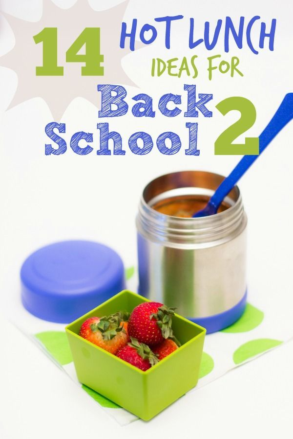 14 Hot lunch ideas for back to school!