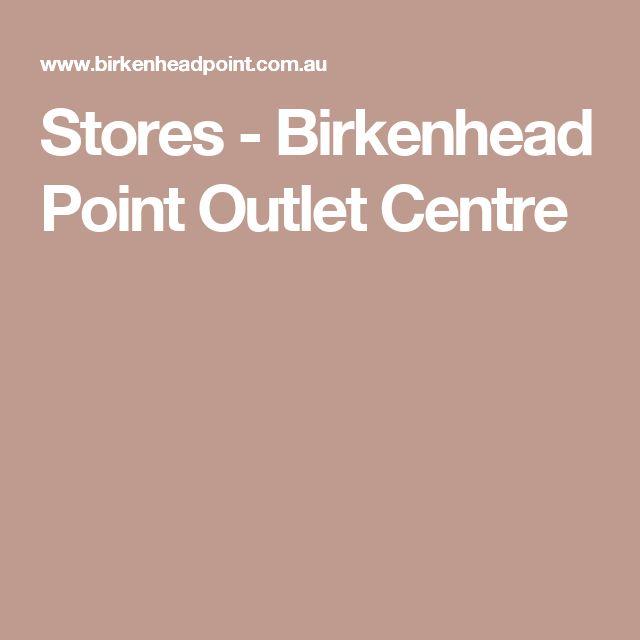 Stores - Birkenhead Point Outlet Centre