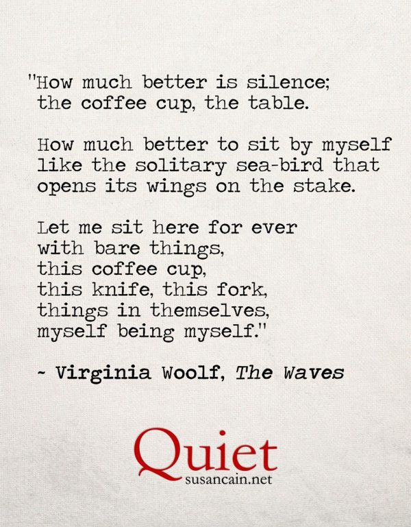 "Virginia Woolf, from her book ""The Waves"", on quiet and coffee cups."