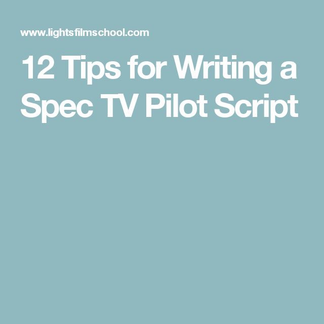 tips on writing a script Learn how to write better video scripts with these eight tips and maximize the work of your voice and acting talent – content marketing institute.