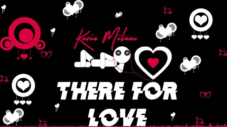 Kevin Milano - There For Love #music #beats #xxxtentaction #rap #hiphop #future #drake #kodakblack #jayz #migos #kendricklamar #lilyachty #lilpump #liluzivert #21savage #Desiigner #trap #edm #postmalone #schoolboyq #travisscott #bigsean #party #partynextdoor #logic #rnb #r&b #love