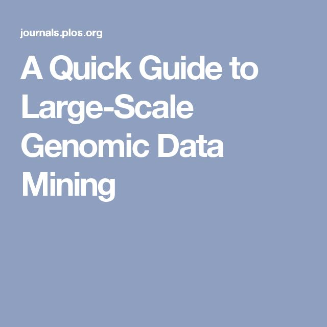 A Quick Guide to Large-Scale Genomic Data Mining