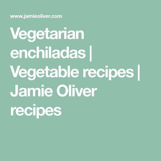 Vegetarian enchiladas | Vegetable recipes | Jamie Oliver recipes