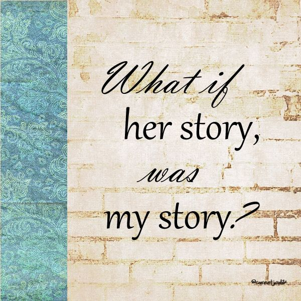 What if her story, was my story? sweetjodik…