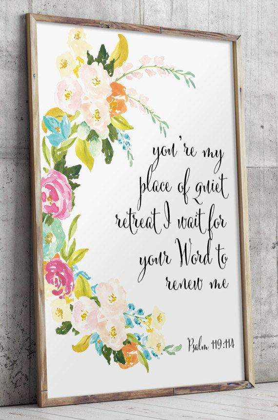 Youre my place of quiet retreat; I wait for your Word to renew me. - Psalm 119:114 #printableverses