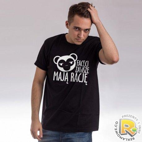 """T-shirt (koszulka) na dzień chłopaka - """"Faceci zawsze mają rację"""" - napewno spodoba się każdemu mężczyźnie :)."""