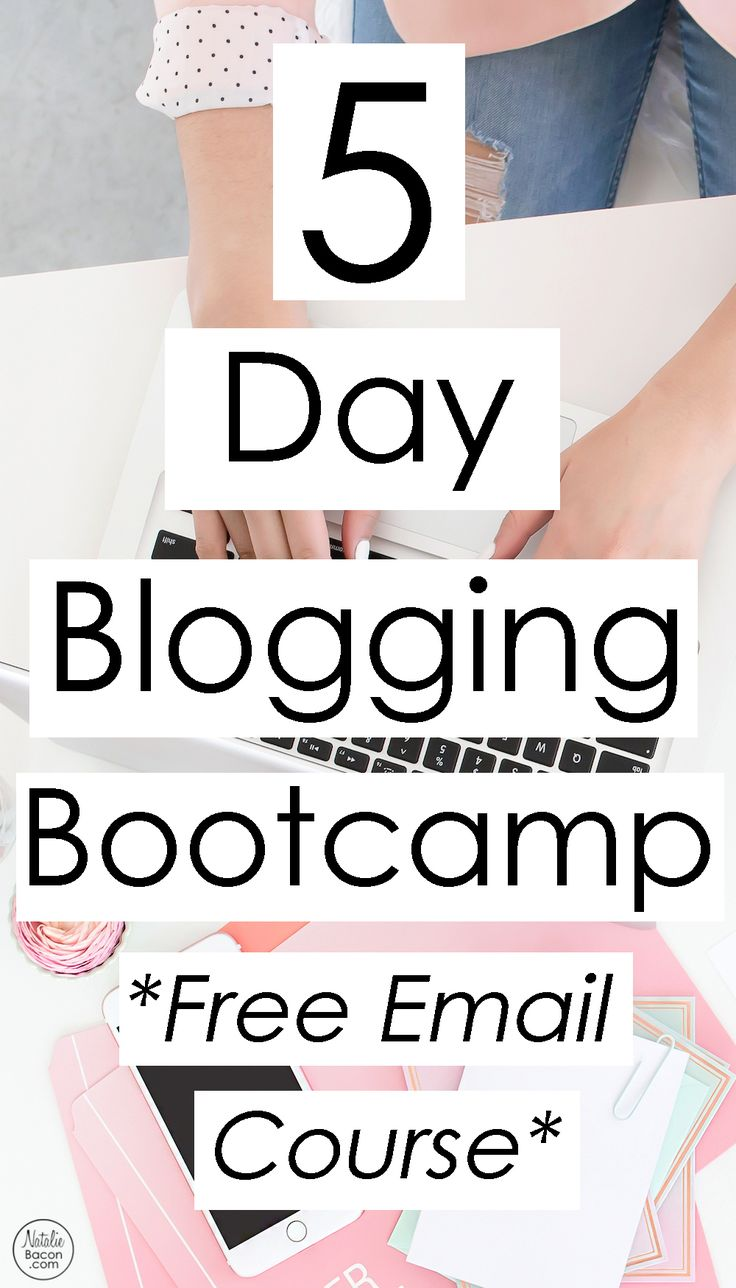 5 Day Blogging Bootcamp - free email course for blogging. Learn how to blog, how to become a successful blogger, and how to make money blogging. By Natalie Bacon