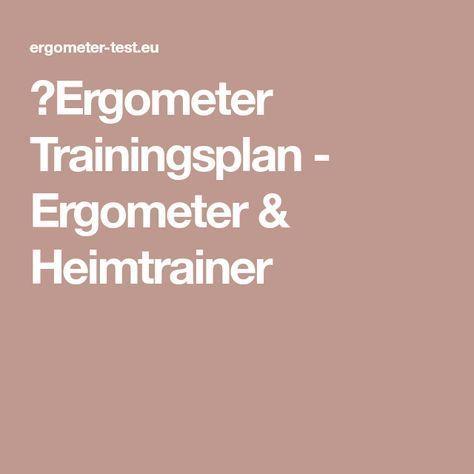 ▷Ergometer Trainingsplan - Ergometer & Heimtrainer
